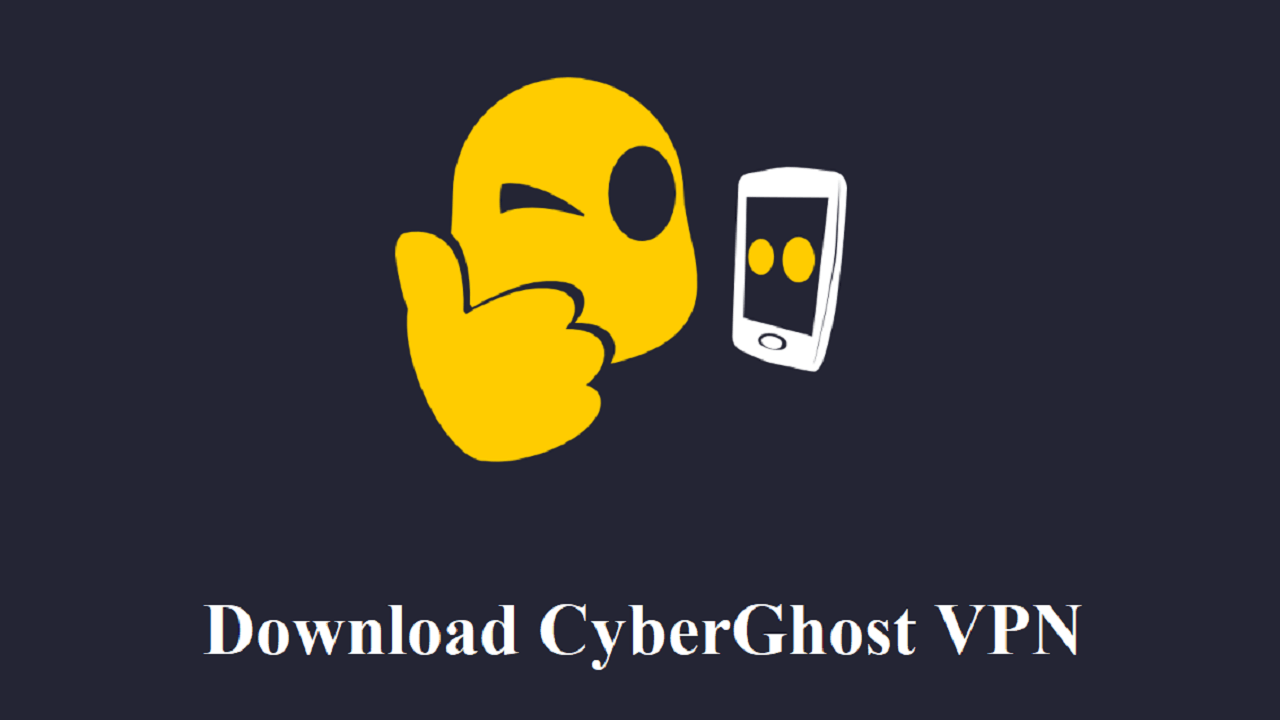 Download CyberGhost VPN